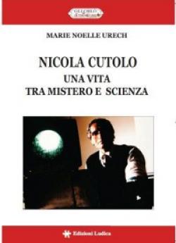 Nicola Cutolo: una vita tra mistero e scienza di Marie Noelle Urech
